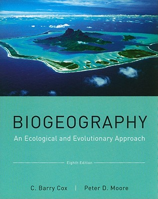 Biogeography By Cox, C. Barry/ Moore, Peter D.