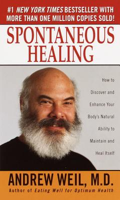 Spontaneous Healing By Weil, Andrew