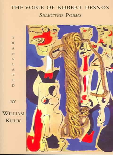 The Voice of Robert Desnos By Desnos, Robert/ Kulik, William T. (TRN)/ Kulik, William T.